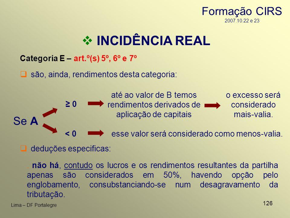 INCIDÊNCIA REAL Formação CIRS 2007.10.22 e 23 Se A