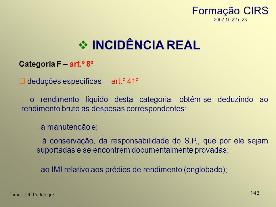 INCIDÊNCIA REAL Formação CIRS 2007.10.22 e 23 Categoria F – art.º 8º
