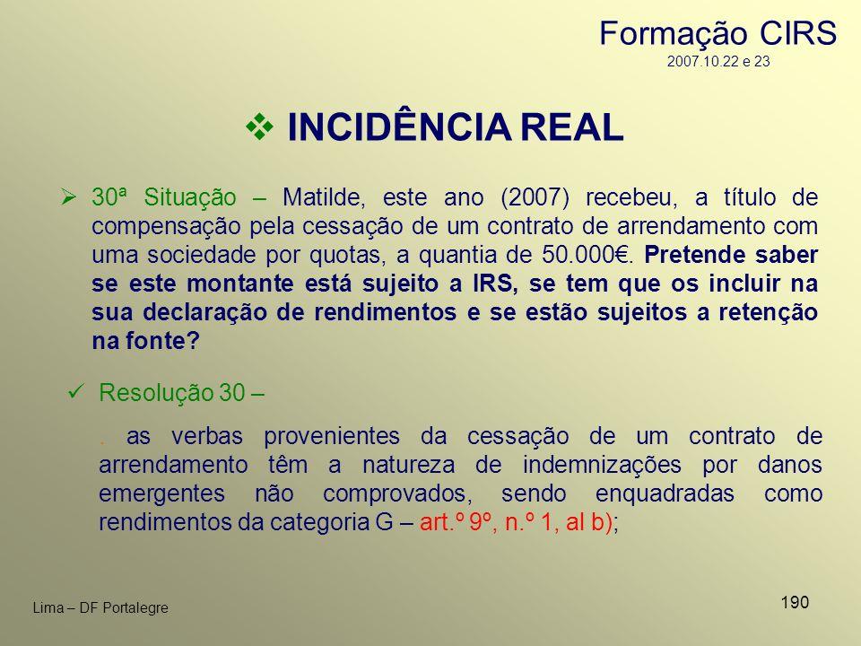 INCIDÊNCIA REAL Formação CIRS 2007.10.22 e 23