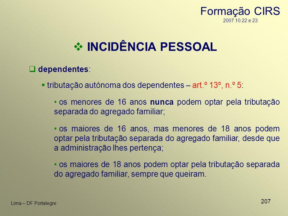 INCIDÊNCIA PESSOAL Formação CIRS 2007.10.22 e 23 dependentes: