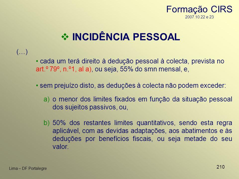 INCIDÊNCIA PESSOAL Formação CIRS 2007.10.22 e 23 (…)