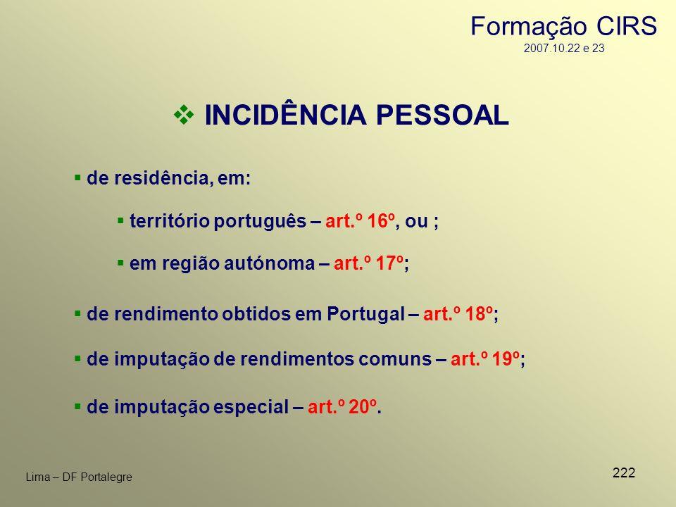 INCIDÊNCIA PESSOAL Formação CIRS 2007.10.22 e 23 de residência, em: