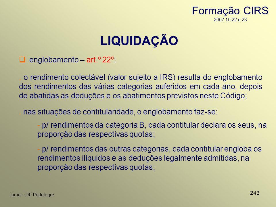 LIQUIDAÇÃO Formação CIRS 2007.10.22 e 23 englobamento – art.º 22º: