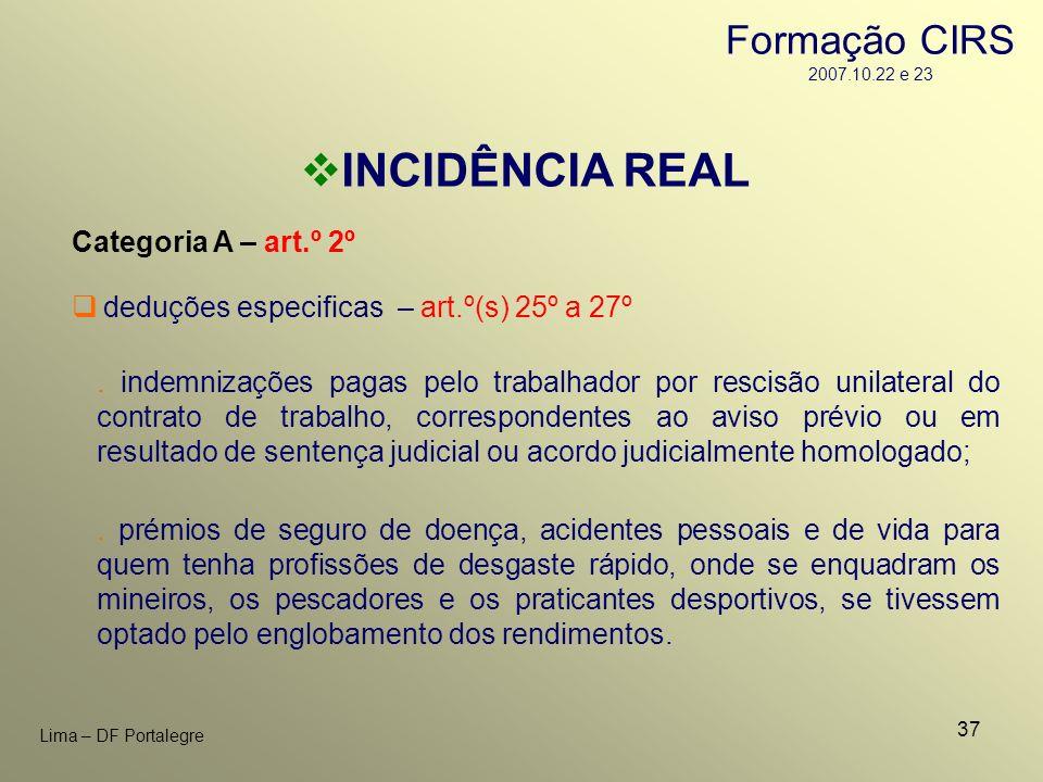 INCIDÊNCIA REAL Formação CIRS 2007.10.22 e 23 Categoria A – art.º 2º