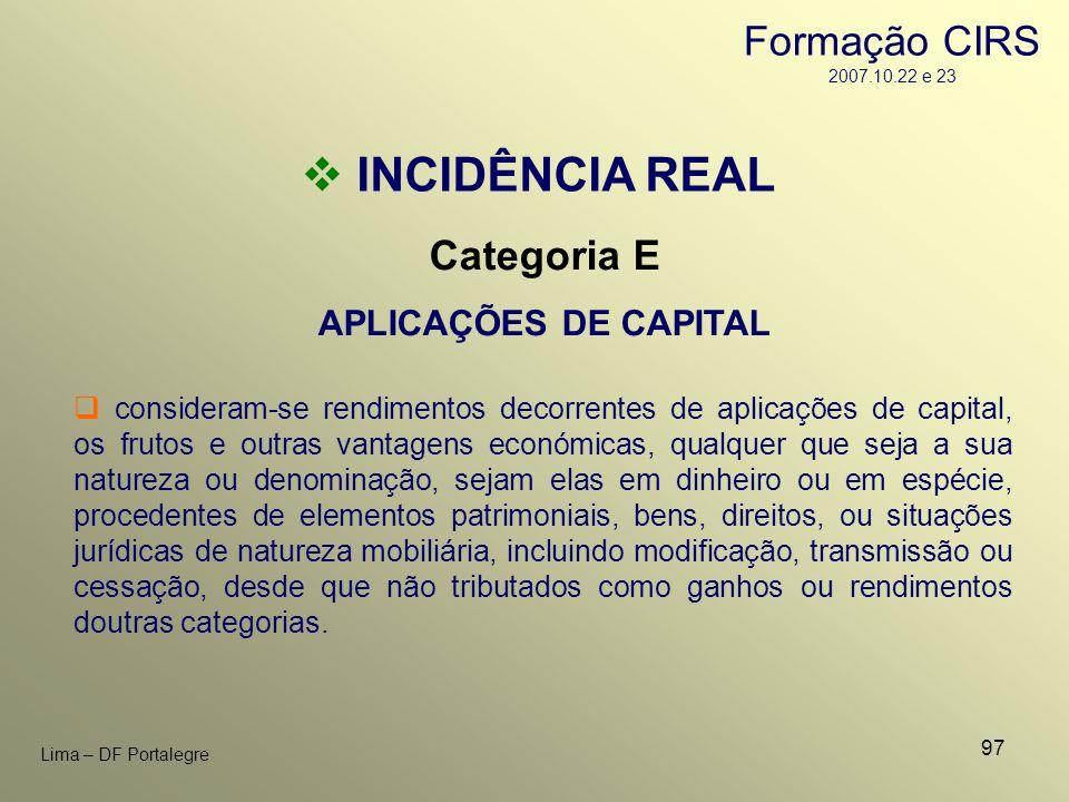 INCIDÊNCIA REAL Formação CIRS 2007.10.22 e 23 Categoria E