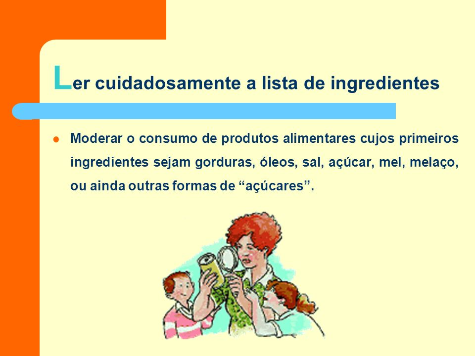 Ler cuidadosamente a lista de ingredientes
