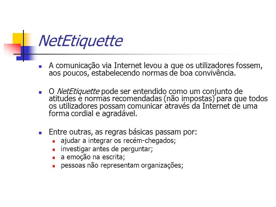 NetEtiquetteA comunicação via Internet levou a que os utilizadores fossem, aos poucos, estabelecendo normas de boa convivência.