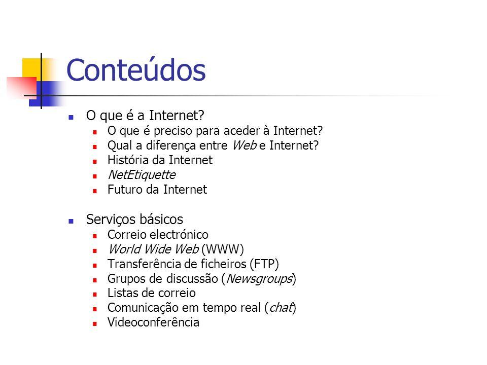 Conteúdos O que é a Internet Serviços básicos