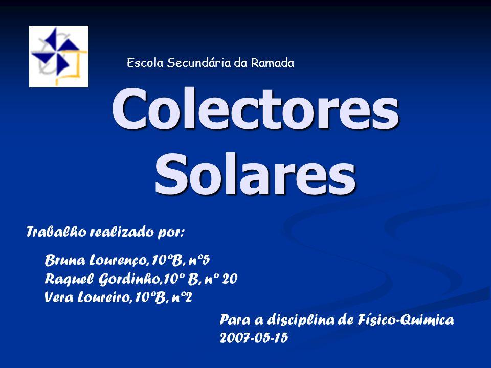 Colectores Solares Trabalho realizado por: