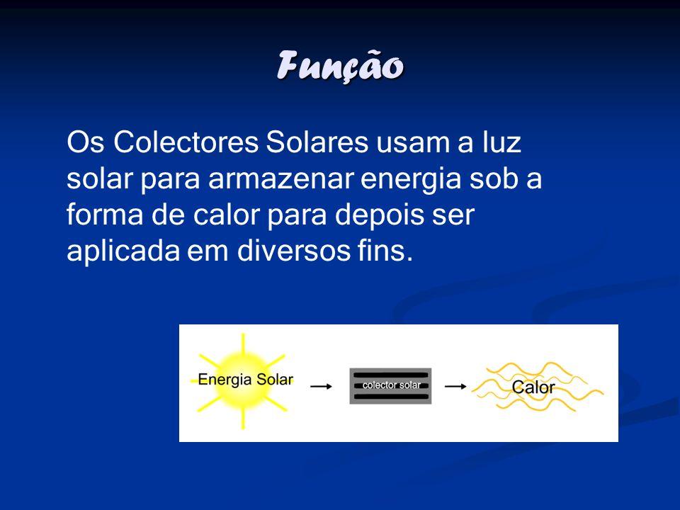 Função Os Colectores Solares usam a luz solar para armazenar energia sob a forma de calor para depois ser aplicada em diversos fins.