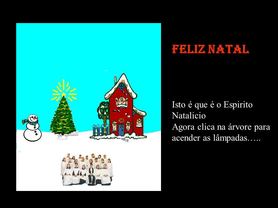 Feliz Natal Isto é que é o Espirito Natalicio