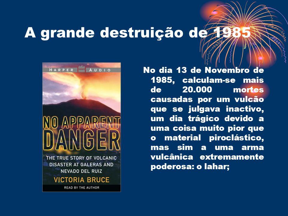 A grande destruição de 1985