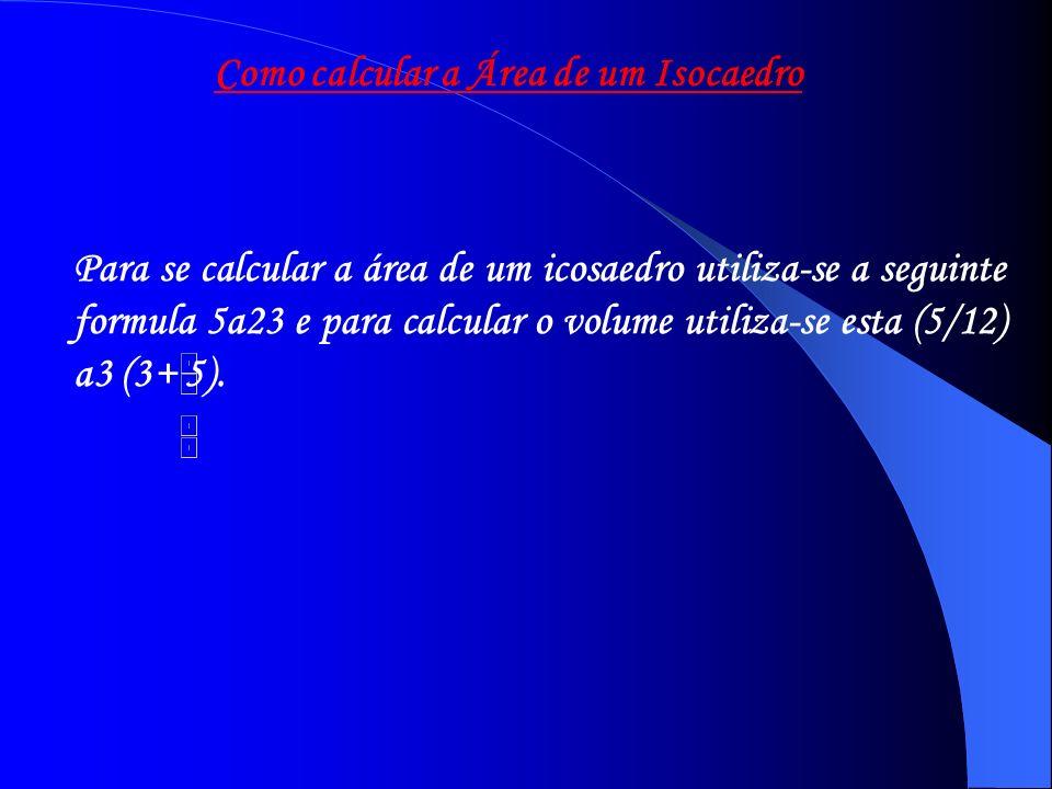 Como calcular a Área de um Isocaedro