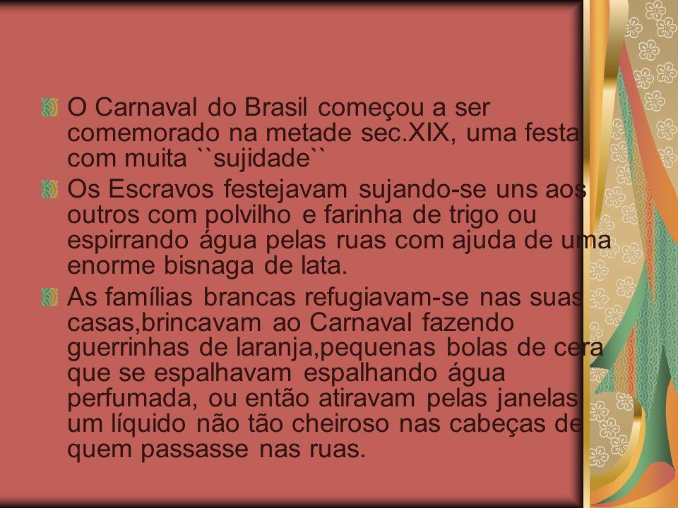 O Carnaval do Brasil começou a ser comemorado na metade sec