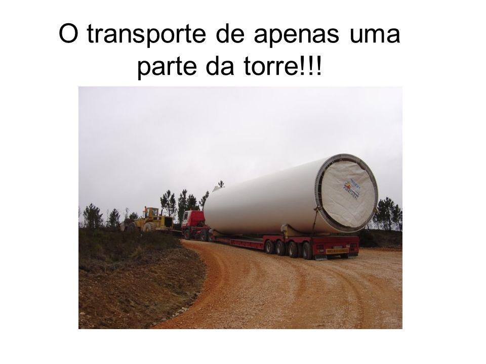 O transporte de apenas uma parte da torre!!!