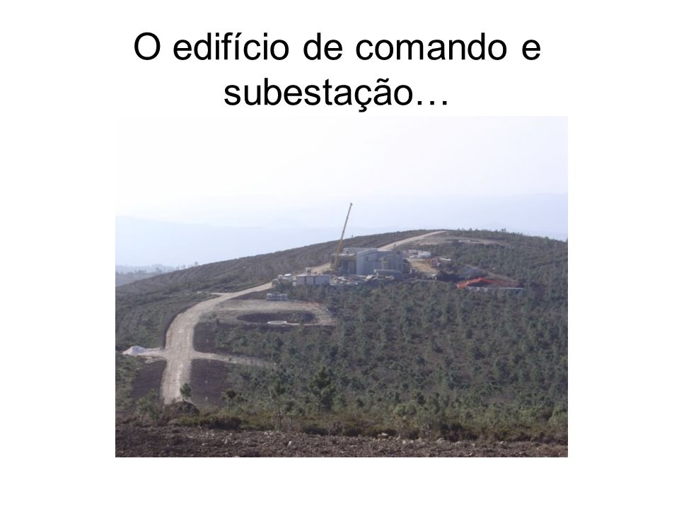 O edifício de comando e subestação…