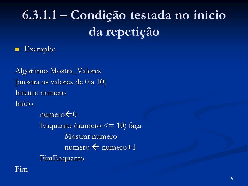 6.3.1.1 – Condição testada no início da repetição