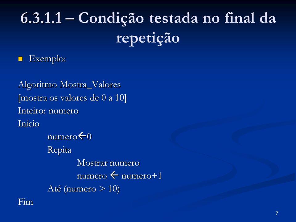 6.3.1.1 – Condição testada no final da repetição