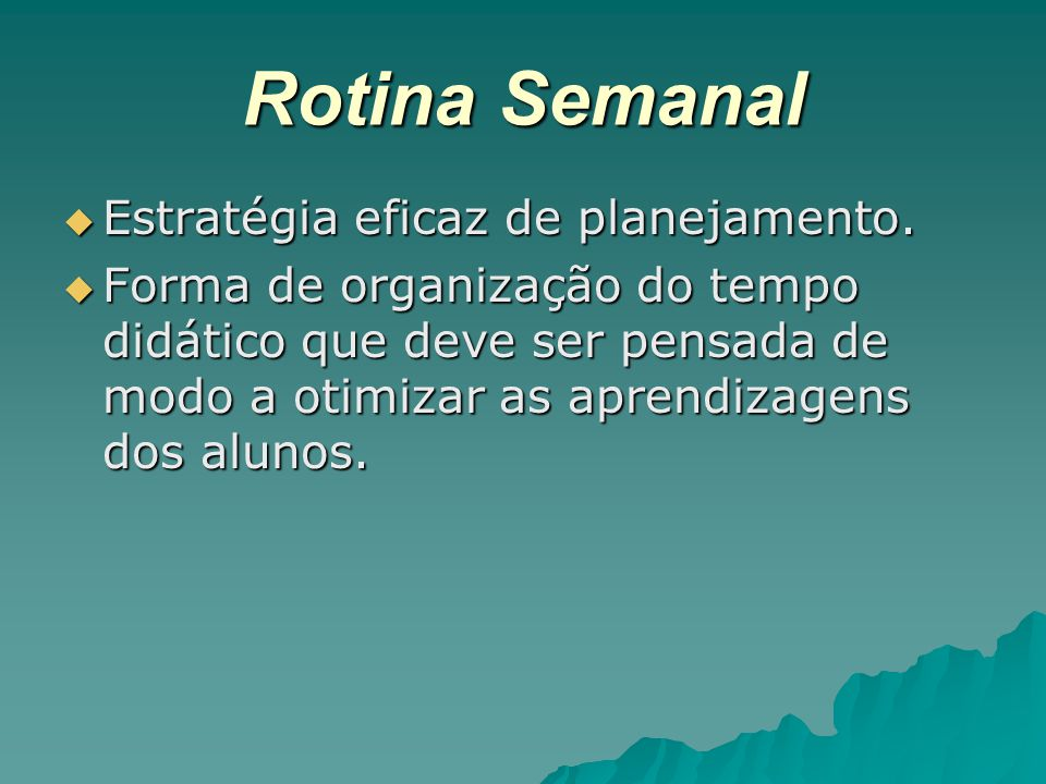 Rotina Semanal Estratégia eficaz de planejamento.