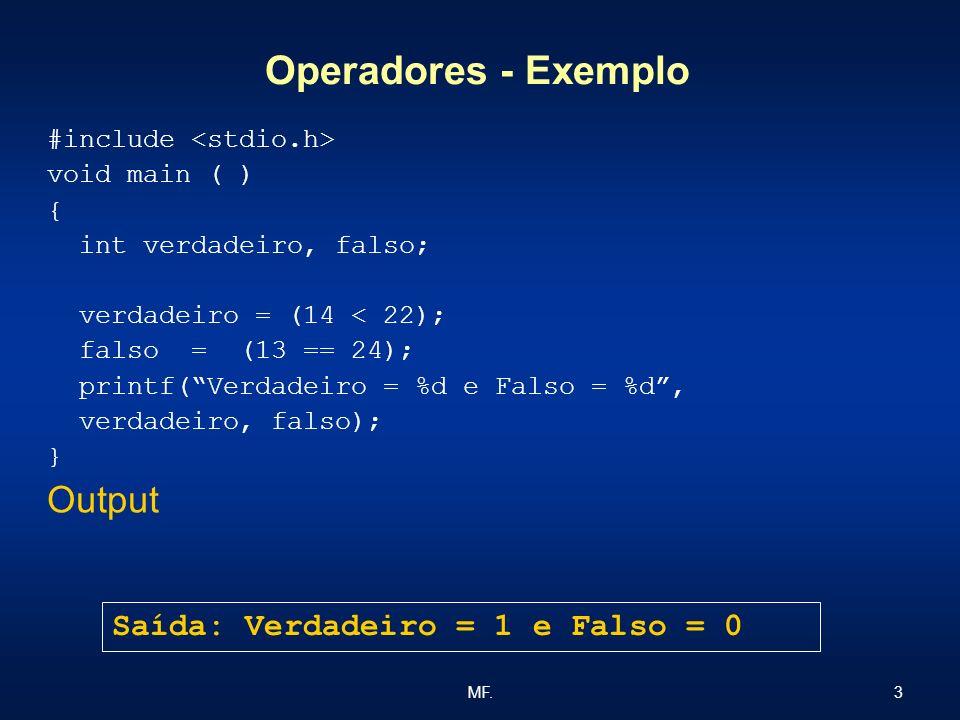 Operadores - Exemplo Output Saída: Verdadeiro = 1 e Falso = 0