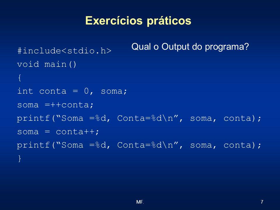 Exercícios práticos Qual o Output do programa #include<stdio.h>
