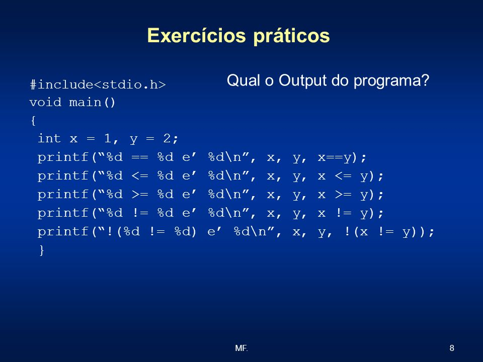 Exercícios práticos Qual o Output do programa