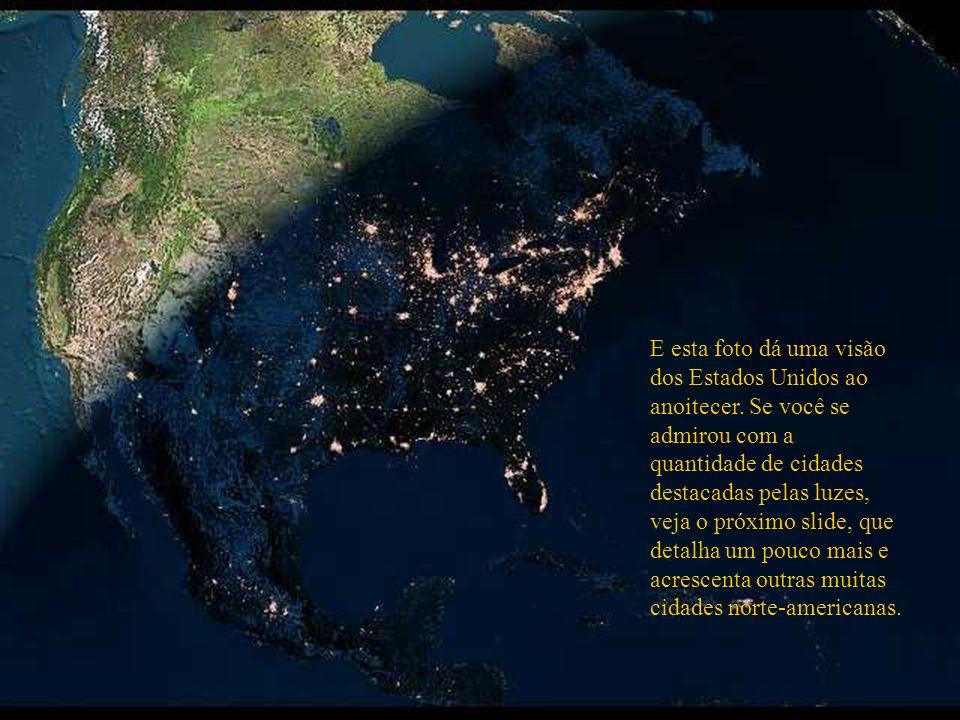 E esta foto dá uma visão dos Estados Unidos ao anoitecer