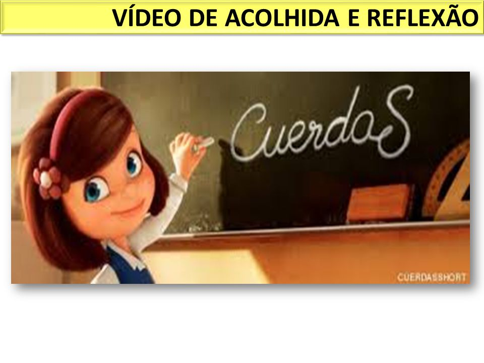 VÍDEO DE ACOLHIDA E REFLEXÃO