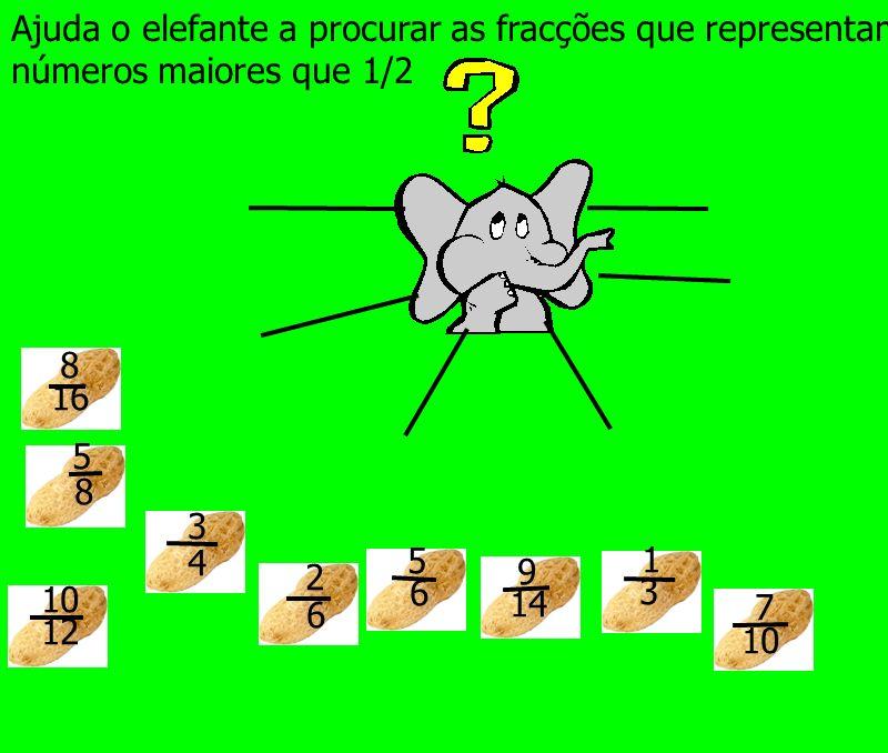 Ajuda o elefante a procurar as fracções que representam números maiores que 1/2