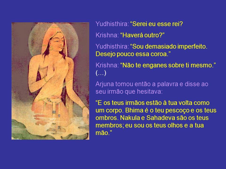 Yudhisthira: Serei eu esse rei