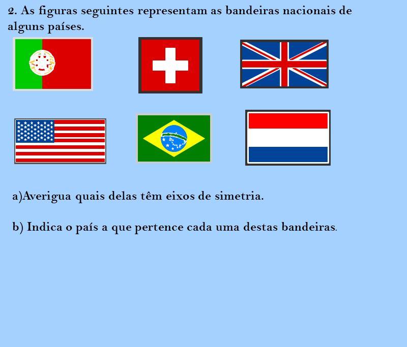 2. As figuras seguintes representam as bandeiras nacionais de alguns países.