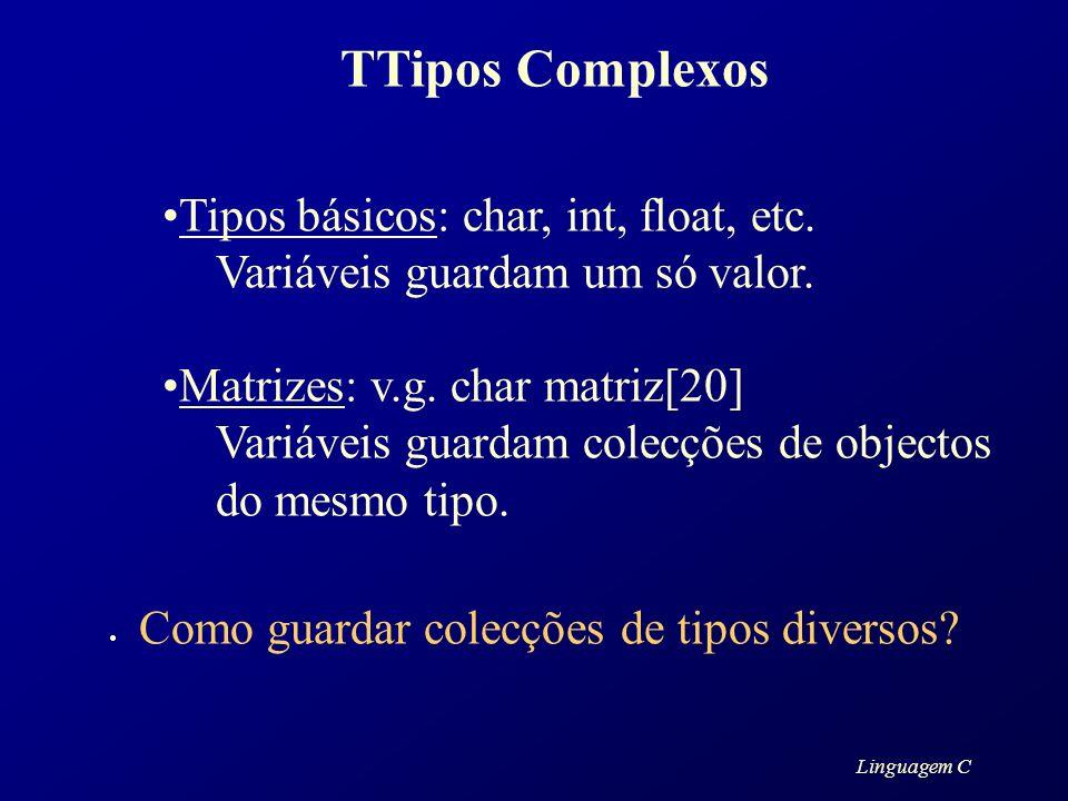 TTipos Complexos Tipos básicos: char, int, float, etc.