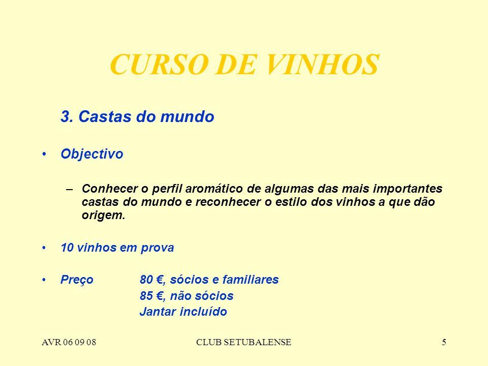 CURSO DE VINHOS 3. Castas do mundo Objectivo