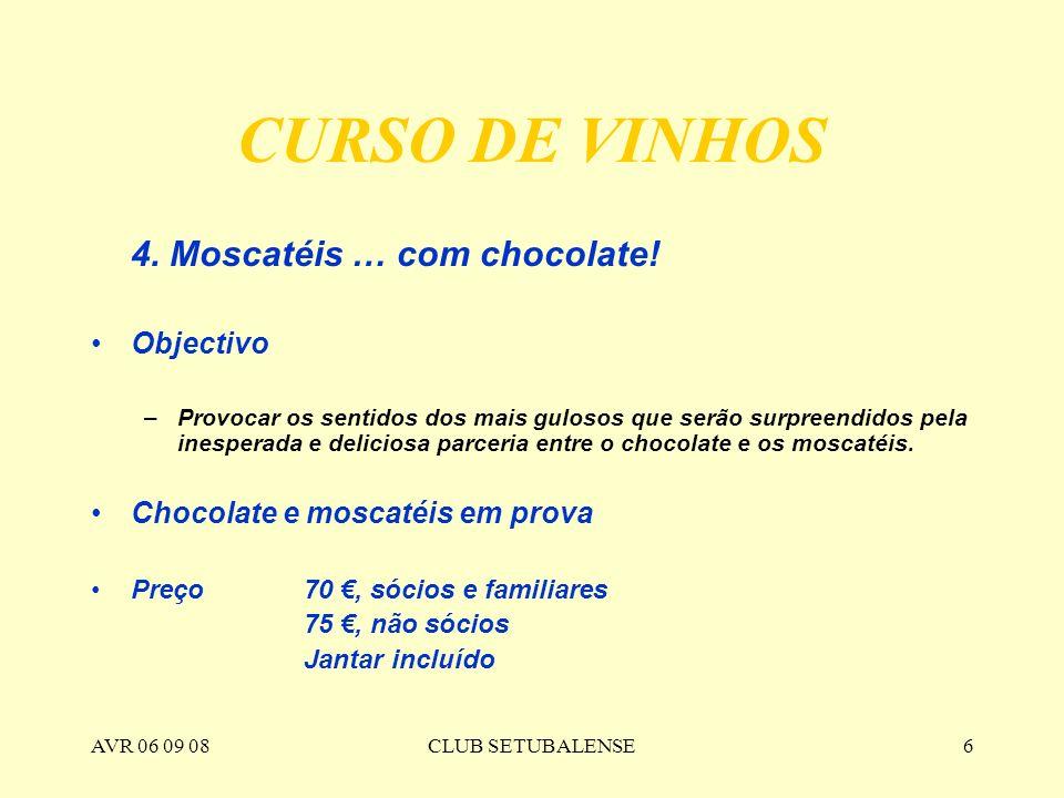 CURSO DE VINHOS 4. Moscatéis … com chocolate! Objectivo