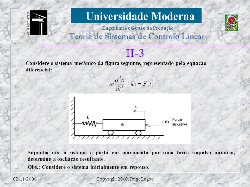 II-3 Considere o sistema mecânico da figura seguinte, representado pela equação diferencial: