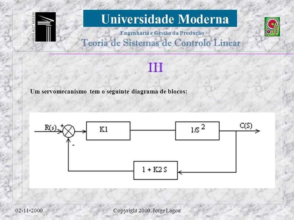 III Um servomecanismo tem o seguinte diagrama de blocos: 02-11-2000