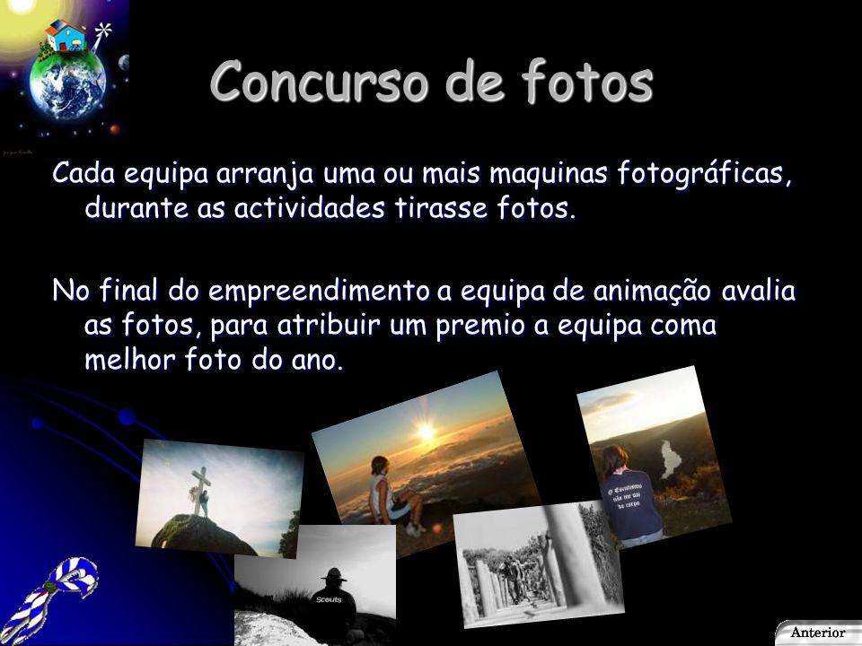 Concurso de fotos Cada equipa arranja uma ou mais maquinas fotográficas, durante as actividades tirasse fotos.