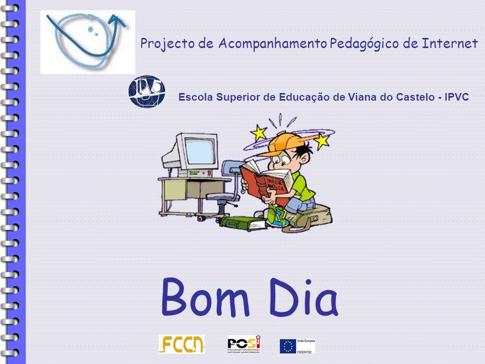 Bom Dia Projecto de Acompanhamento Pedagógico de Internet