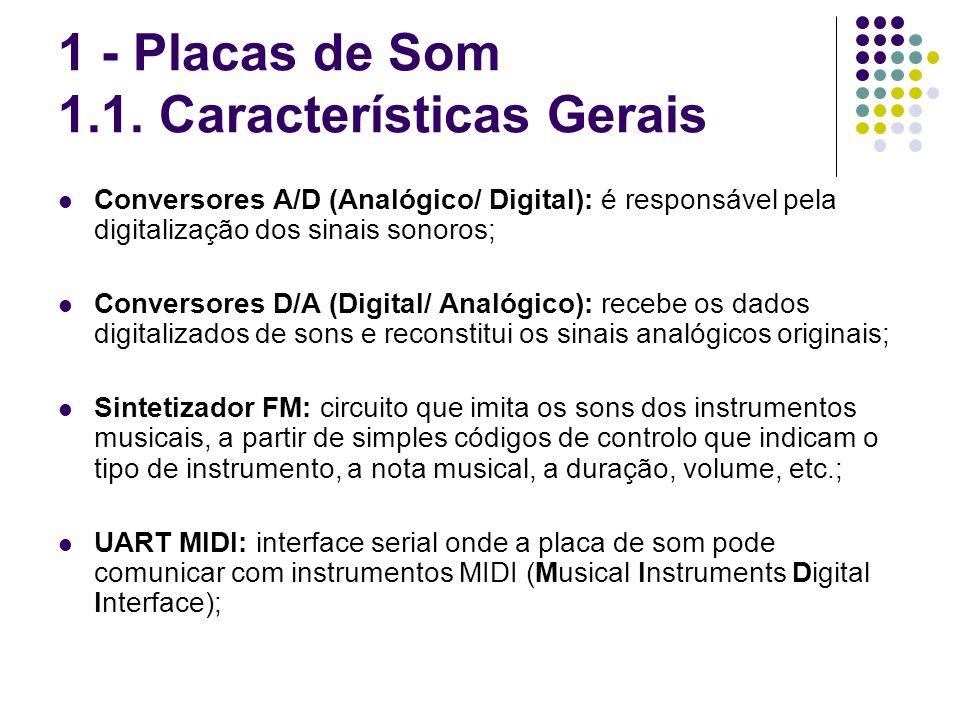 1 - Placas de Som 1.1. Características Gerais