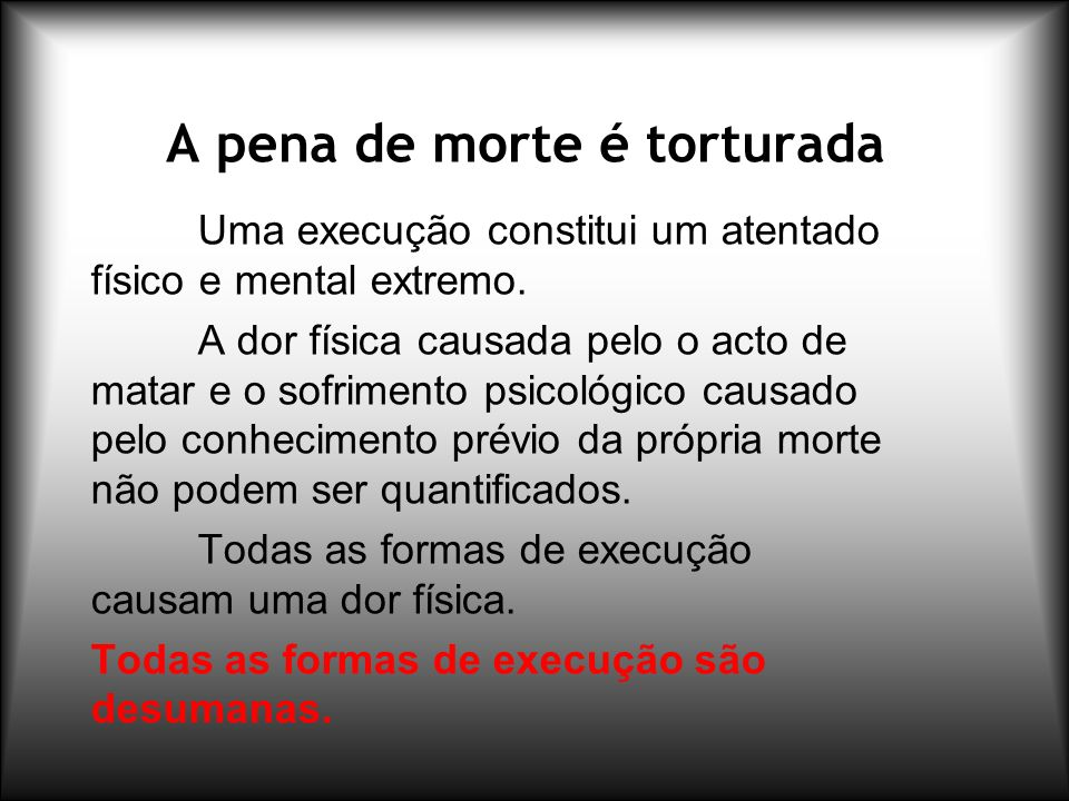 A pena de morte é torturada