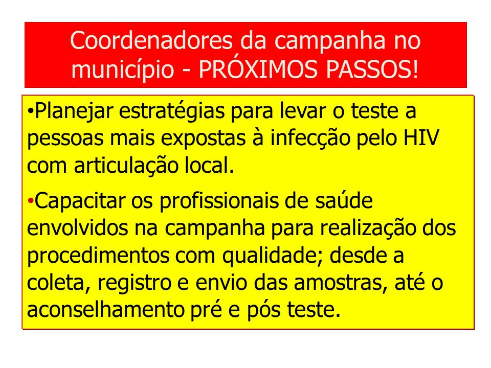 Coordenadores da campanha no município - PRÓXIMOS PASSOS!