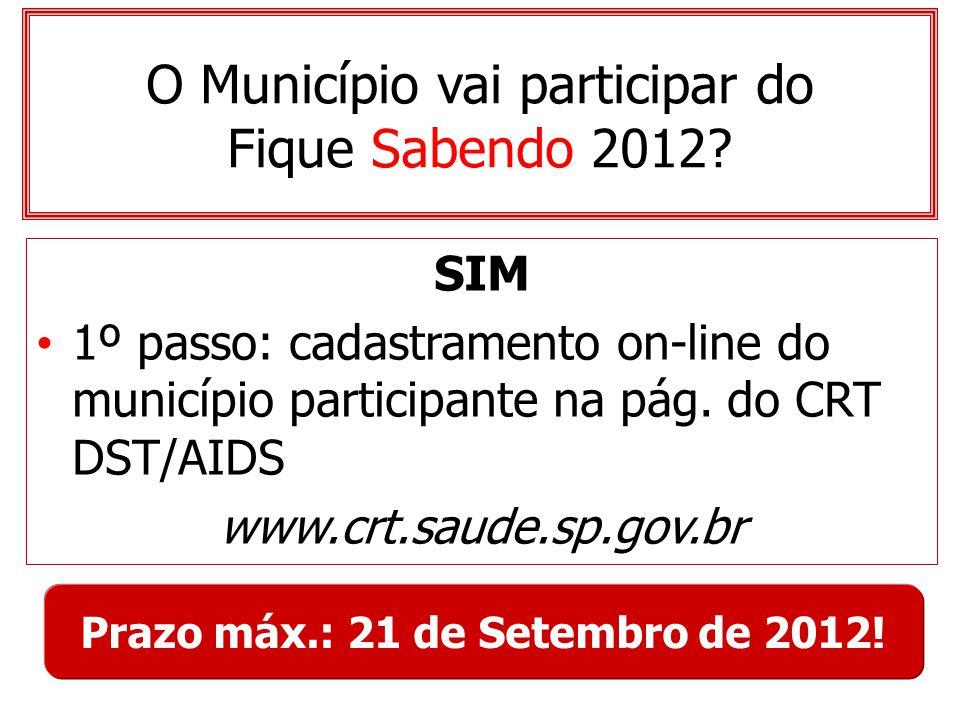 O Município vai participar do Fique Sabendo 2012