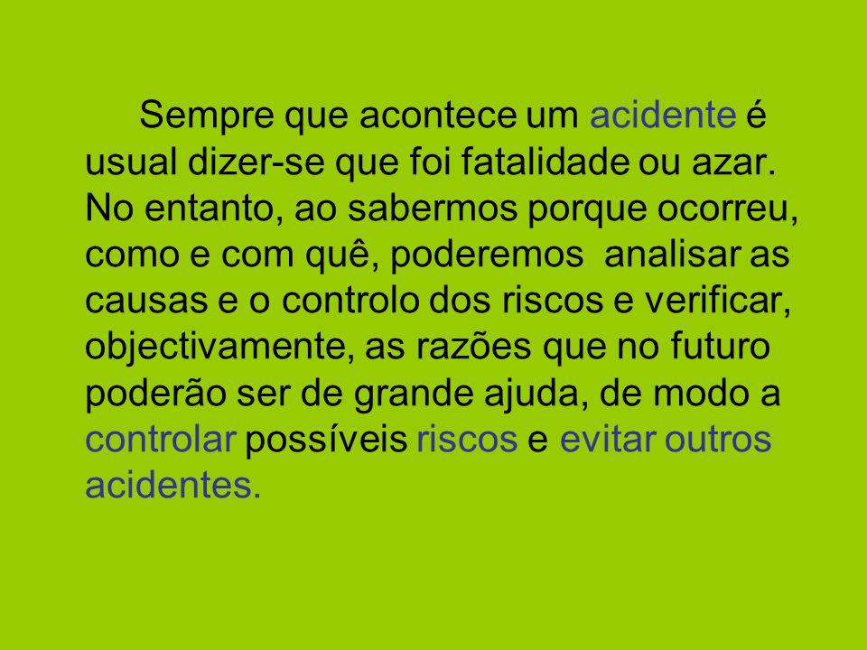 Sempre que acontece um acidente é usual dizer-se que foi fatalidade ou azar.