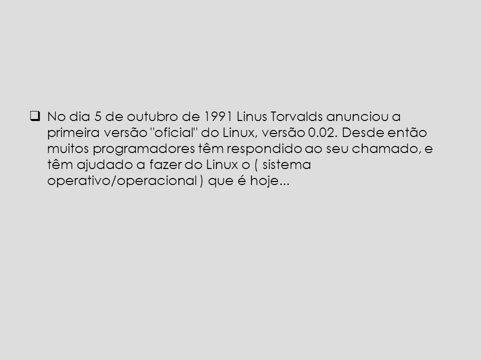 No dia 5 de outubro de 1991 Linus Torvalds anunciou a primeira versão oficial do Linux, versão 0.02.