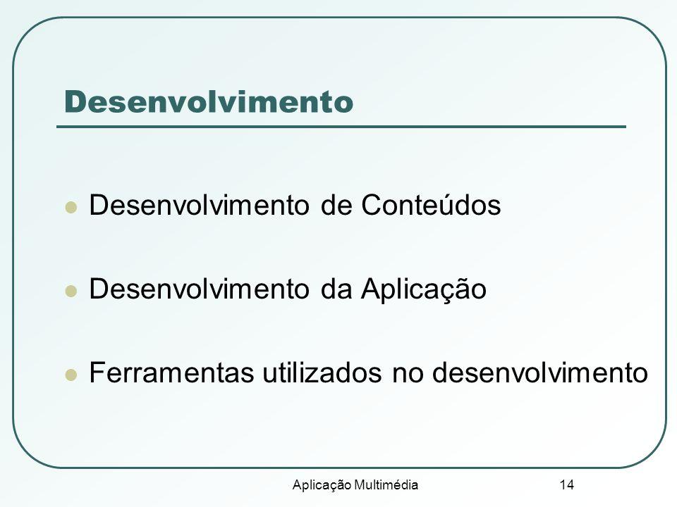 Desenvolvimento Desenvolvimento de Conteúdos