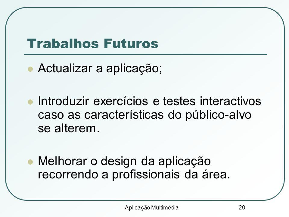 Trabalhos Futuros Actualizar a aplicação;