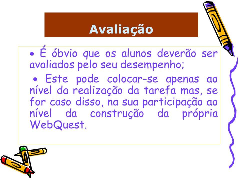 Avaliação · É óbvio que os alunos deverão ser avaliados pelo seu desempenho;