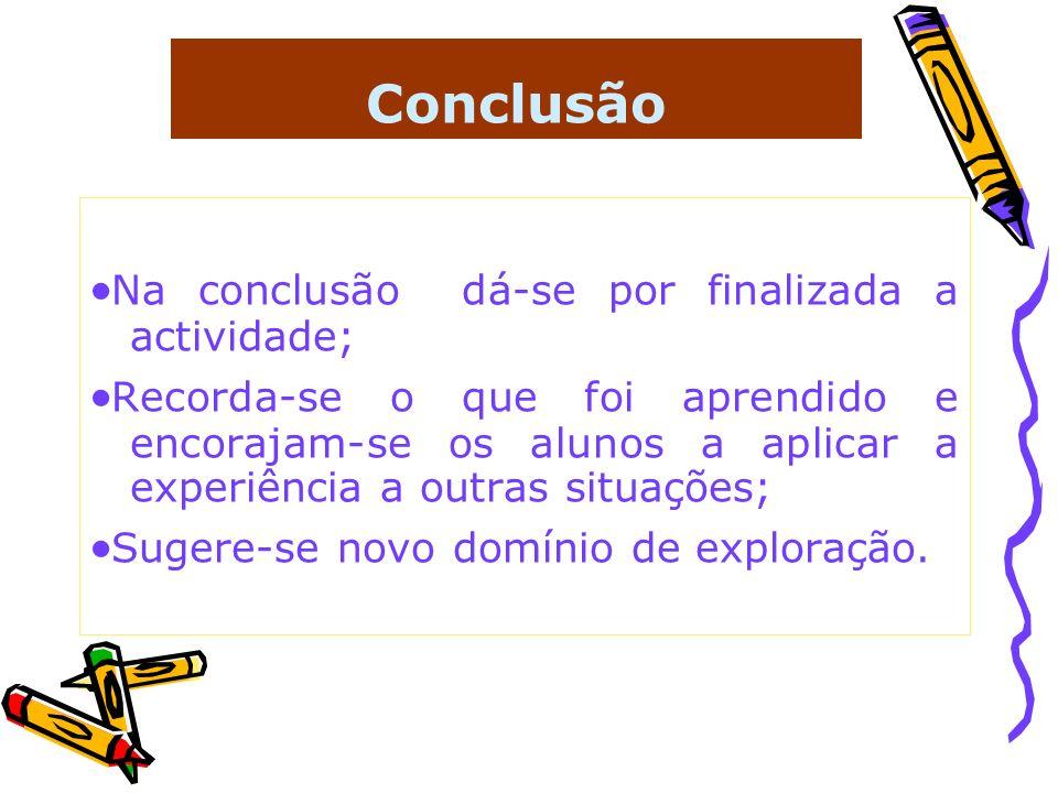 Conclusão ·Na conclusão dá-se por finalizada a actividade;