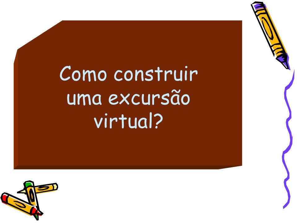 Como construir uma excursão virtual