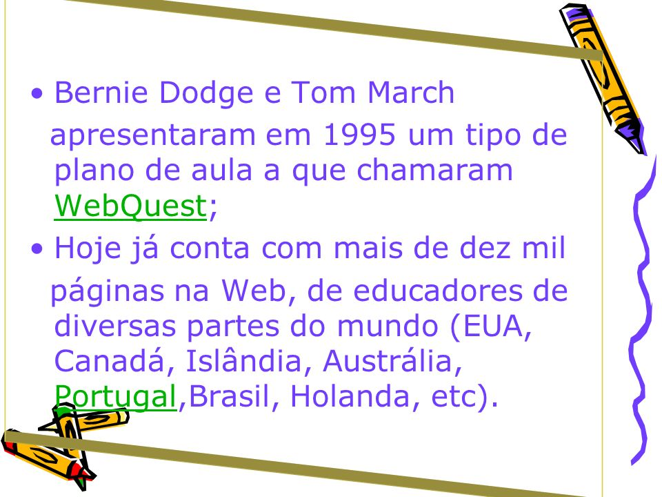 Bernie Dodge e Tom March